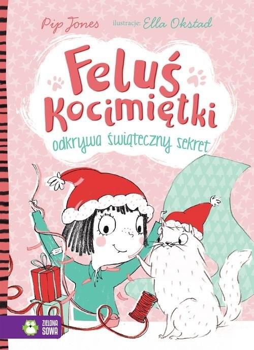 okładka Feluś Kocimiętki odkrywa świąteczny sekret, Książka | Jones Pip