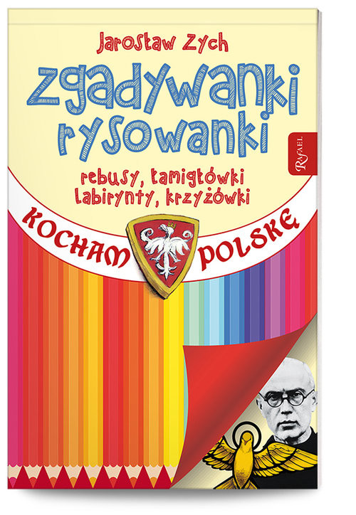 okładka Zgadywanki Rysowanki  Kocham Polskę patriotyczna w rocznicę wybuchu II wojny światowej, Książka | Zych Jarosław