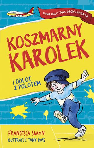 okładka Koszmarny Karolek i odlot z polotem, Książka | Francesca Simon