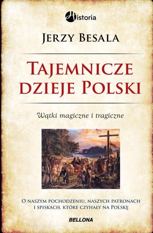 okładka Tajemnicze dzieje Polski Wątki magiczne i tragiczneksiążka |  | Jerzy Besala