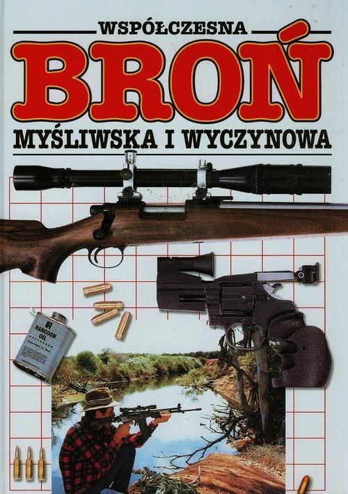 okładka Współczesna broń myśliwska i wyczynowa, Książka |