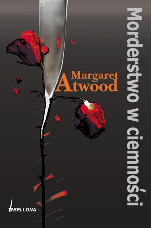 okładka Morderstwo w ciemności, Książka | Margaret Atwood