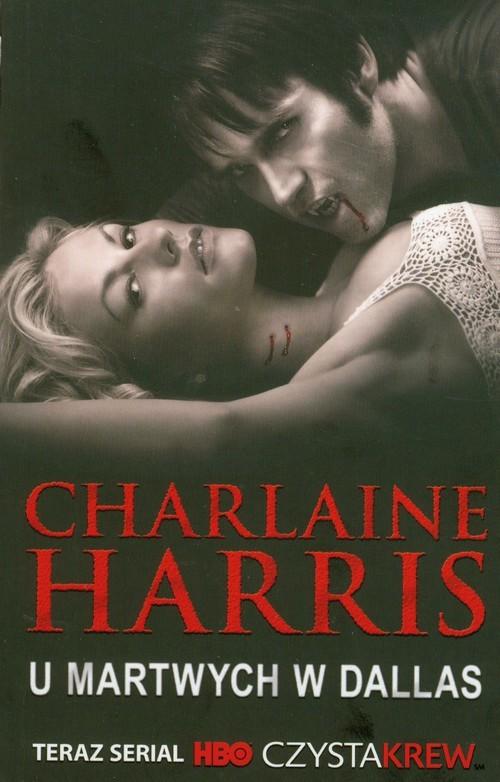 okładka U martwych w Dallas, Książka | Charlaine Harris