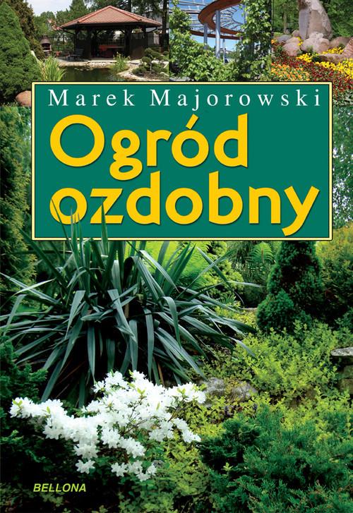 okładka Ogród ozdobny Inspirujące kompozycje, Książka   Majorowski Marek