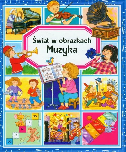 okładka Muzyka Świat w obrazkach, Książka | Emilie Beaumont, Marie-Renee Pimont