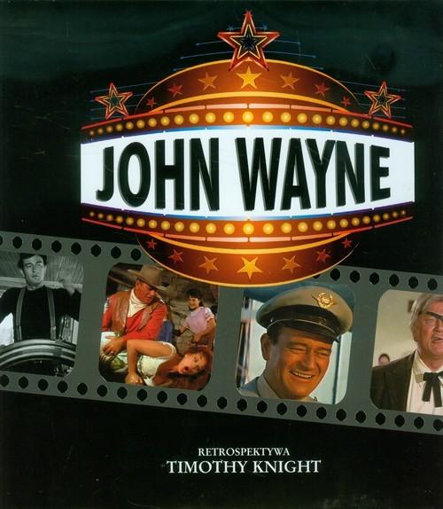 okładka John Wayne Retrospektywa, Książka | Knight Timothy