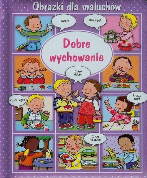 okładka Obrazki dla maluchów Dobre wychowanie, Książka | Emilie Beaumont, Nathalie Belineau