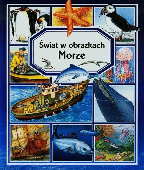okładka Morze Świat w obrazkach, Książka | Emilie Beaumont, Marie-Renee Pimont