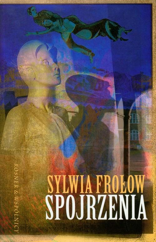okładka Spojrzenia, Książka | Sylwia Frołow
