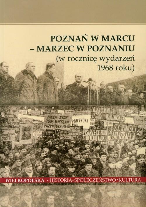 okładka Poznań w Marcu Marzec w Poznaniu w rocznicę wydarzeń 1968 roku, Książka |