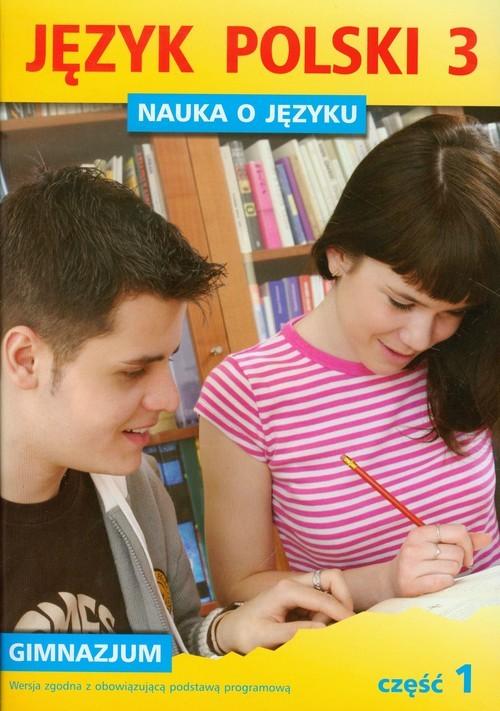 okładka Nauka o języku 3 Język polski Część 1 gimnazjumksiążka      Piotr Borys, Anna Halasz, Fisz