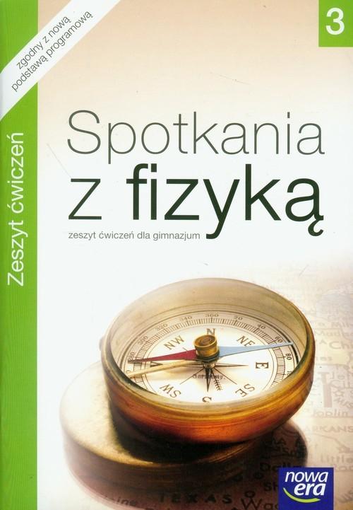 okładka Spotkania z fizyką 3 Zeszyt ćwiczeń Gimnazjum, Książka | Grażyna Francuz-Ornat, Teresa Kulawik, Nowotn