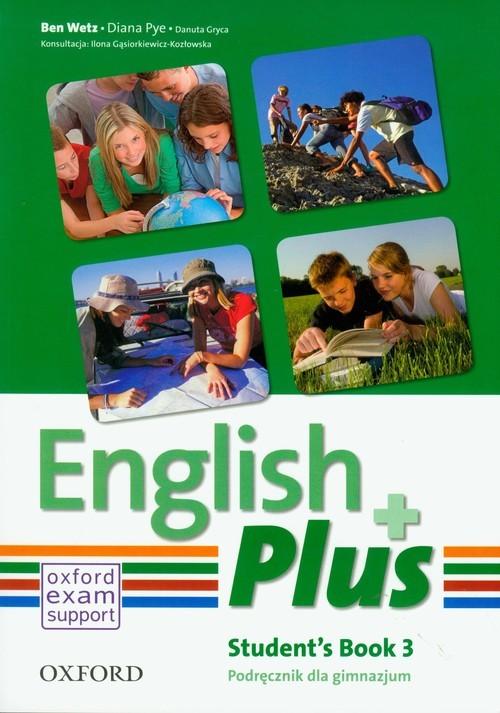 okładka English Plus 3 Student's Book Gimnazjum, Książka | Danuta Gryca, Diana Pye, Ben Wetz