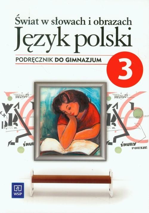okładka Świat w słowach i obrazach 3 Język polski Podręcznik gimnazjum, Książka | Bobiński Witold