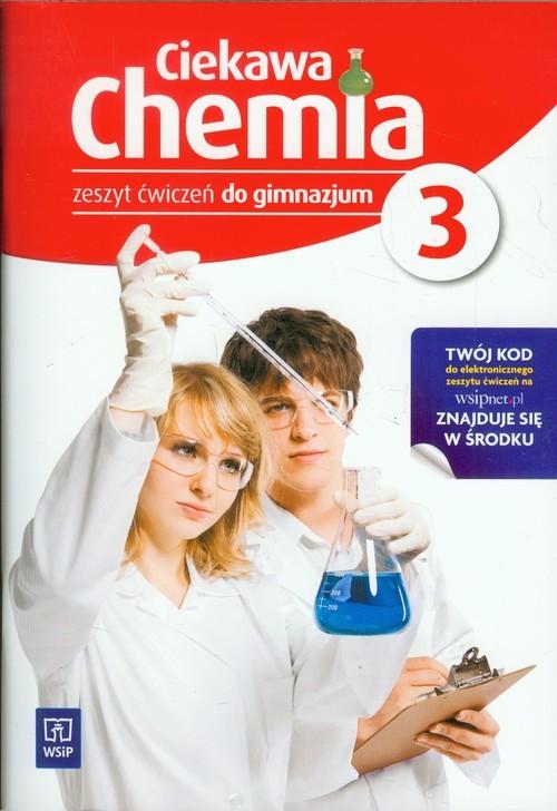 okładka Ciekawa chemia 3 Zeszyt ćwiczeń gimnazjum, Książka | Hanna Gulińska, Janina Smolińska