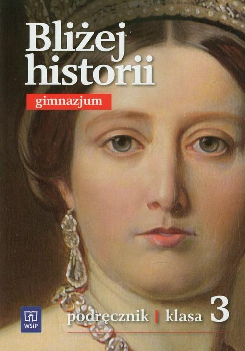 okładka Bliżej historii 3 podręcznik gimnazjumksiążka |  | Igor Kąkolewski, Krzysztof  Kowalewski, Plumiń