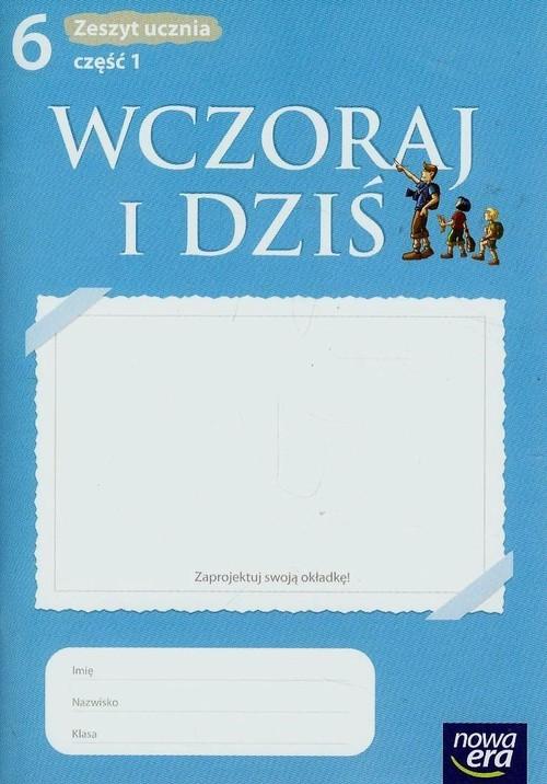 okładka Wczoraj i dziś 6 Historia i społeczeństwo Zeszyt ucznia Część 1 Szkoła podstawowa, Książka | Maćkowski Tomasz