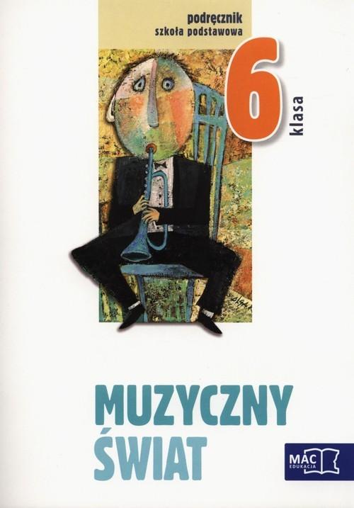 okładka Muzyczny świat 6 Podręcznik z płytą CD Szkoła podstawowa, Książka | Wójcik Teresa