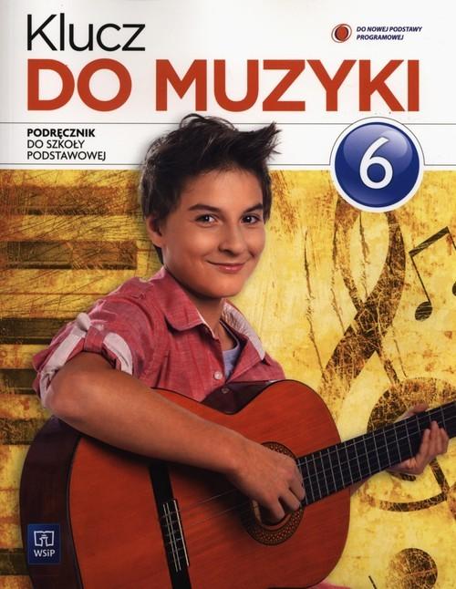 okładka Klucz do muzyki 6 Podręcznik, Książka | Urszula Smoczyńska, Katarzyn Jakóbczak-Drążek