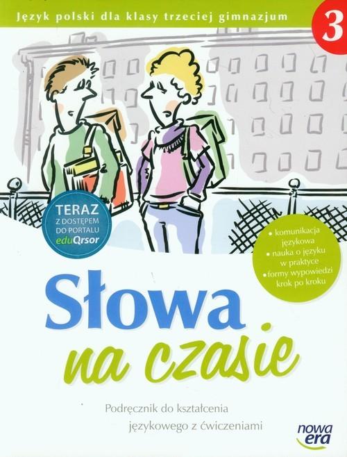 okładka Słowa na czasie 3 Podręcznik do kształcenia językowego z ćwiczeniami Gimnazjum, Książka |