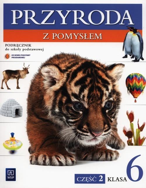 okładka Przyroda z pomysłem 6 Podręcznik Część 2 Szkoła podstawowa, Książka | Urszula Depczyk, Bożena Sienkiewicz, Binkiewi