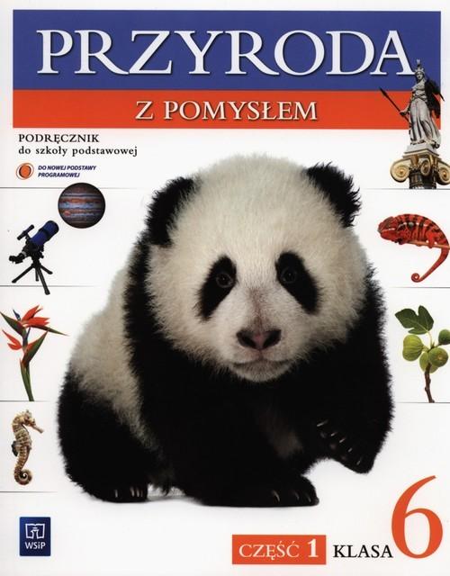 okładka Przyroda z pomysłem 6 Podręcznik Część 1 Szkoła podstawowa, Książka | Urszula Depczyk, Bożena Sienkiewicz, Binkiewi