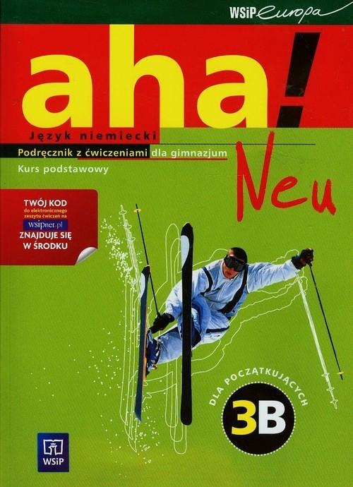 okładka Aha!Neu 3B Podręcznik z ćwiczeniami Kurs podstawowy z płytą CD Gimnazjum, Książka | Anna Potapowicz, Krzysztof Tkaczyk