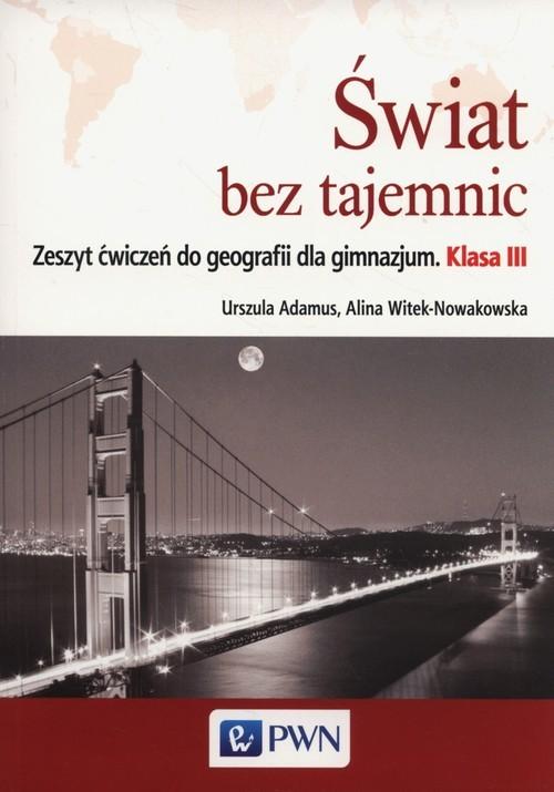 okładka Świat bez tajemnic 3 Zeszyt ćwiczeń Geografia, Książka   Urszula Adamus, Alina Witek-Nowakowska