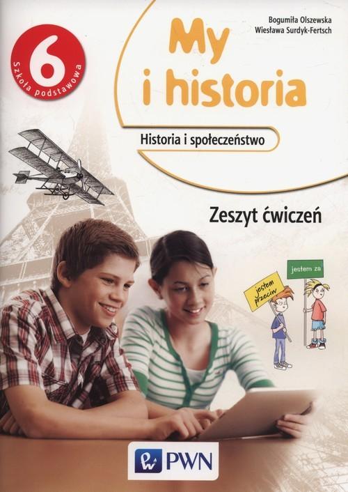 okładka My i historia 6 Zeszyt ćwiczeń, Książka | Bogumiła Olszewska, Wiesława Surdyk-Fertsch