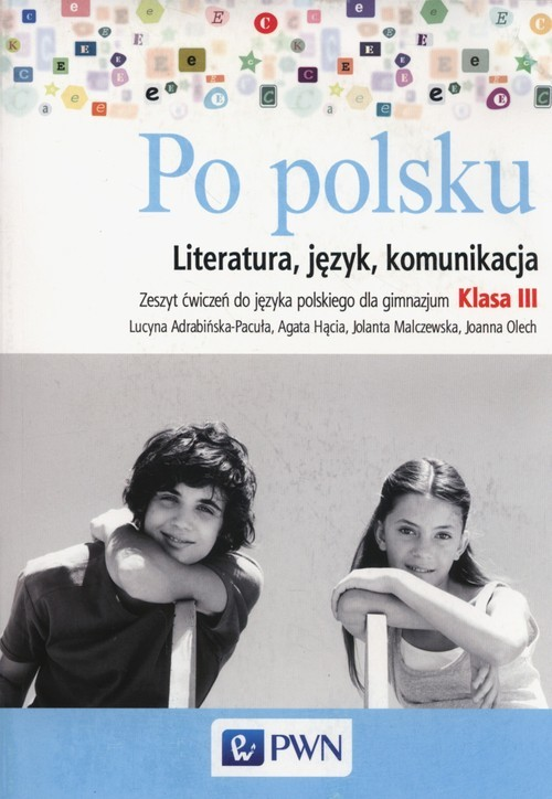 okładka Po polsku 3 Literatura język komunikacja Zeszyt ćwiczeń Gimnazjum, Książka | Jolanta Malczewska, Lucyna Adrabińska-Pacuła, praca zbiorowa
