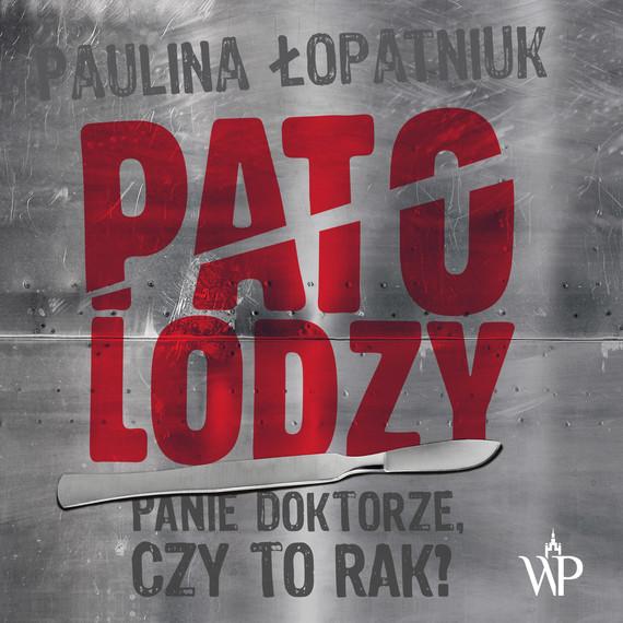 okładka Patolodzy, Audiobook | Paulina Łopatniuk