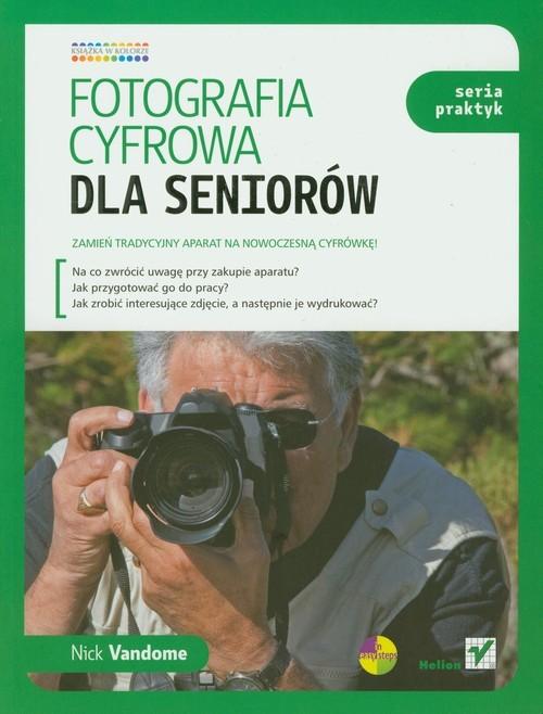 okładka Fotografia cyfrowa dla seniorów, Książka | Vandome Nick