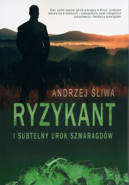 okładka Ryzykant i subtelny urok szmaragdów, Książka | Śliwa Andrzej