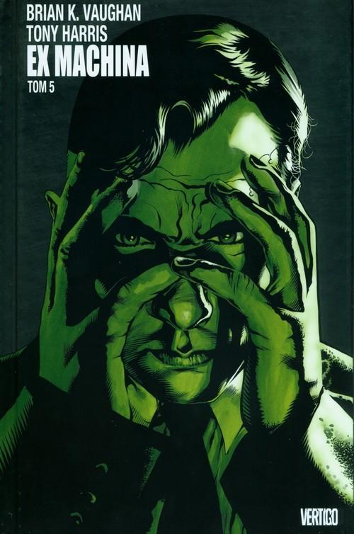 okładka Ex Machina Tom 5książka |  | Brian K. Vaughan, Tony Harris