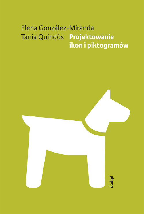 okładka Projektowanie ikon i piktogramów, Książka | Gonzáles-Miranda Elena, Quindós Tania