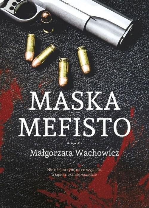 okładka Maska Mefistoksiążka |  | Wachowicz Małgorzata