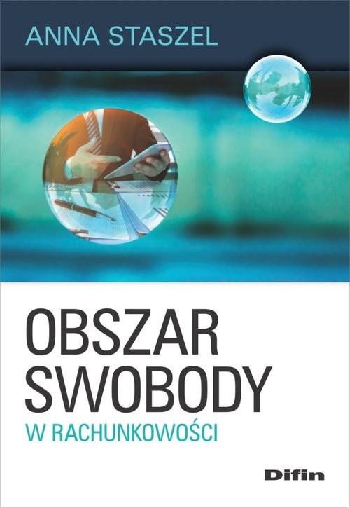 okładka Obszar swobody w rachunkowości, Książka | Staszel Anna