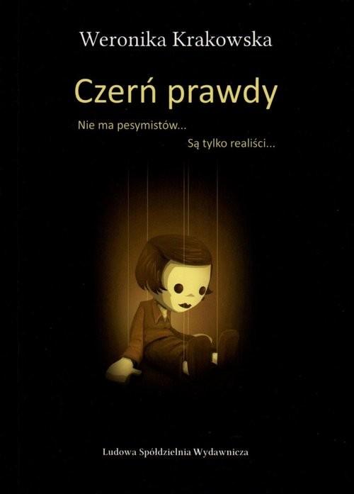okładka Czerń prawdy Nie ma pesymistów... Są tylko realiści, Książka | Krakowska Weronika