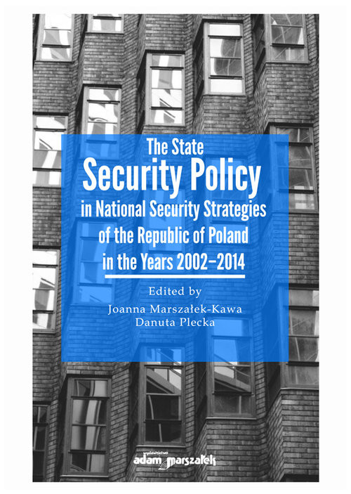 okładka The State Security Policy in National Security Strategies of the Republic of Poland in the Years 200, Książka |