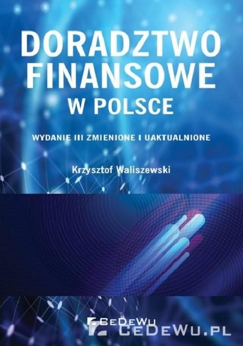 okładka Doradztwo finansowe w Polsceksiążka |  | Krzysztof Waliszewski