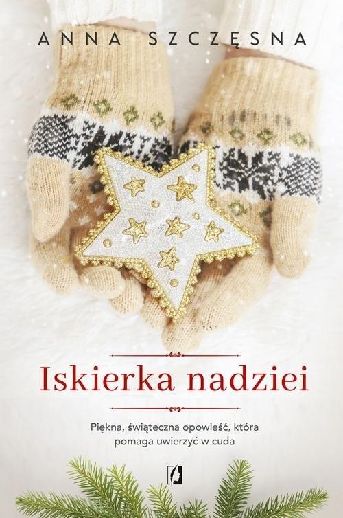 okładka Iskierka nadziei, Książka | Szczęsna Anna