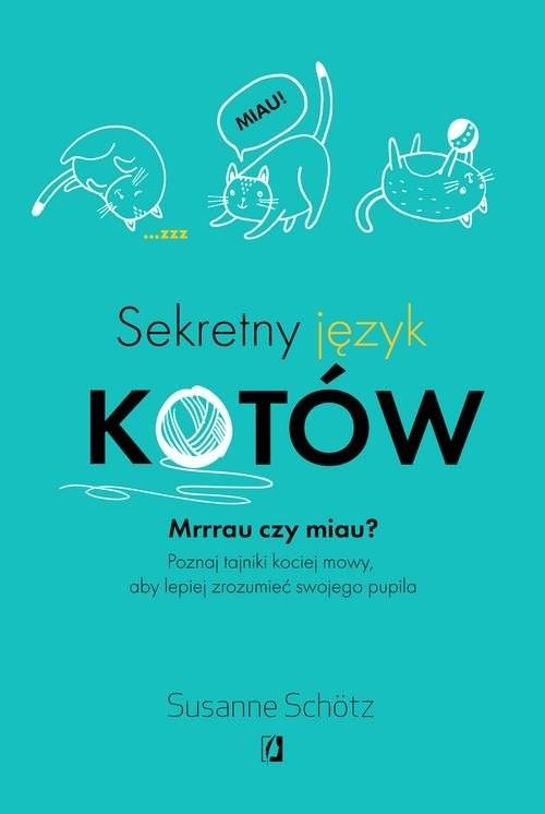 okładka Sekretny język kotów, Książka | Schotz Susanne