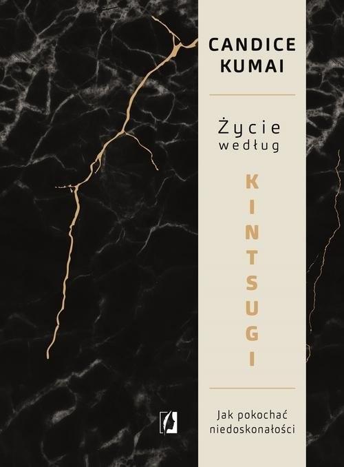 okładka Życie według Kintsugi Jak pokochać niedoskonałości, Książka | Kumai Candice