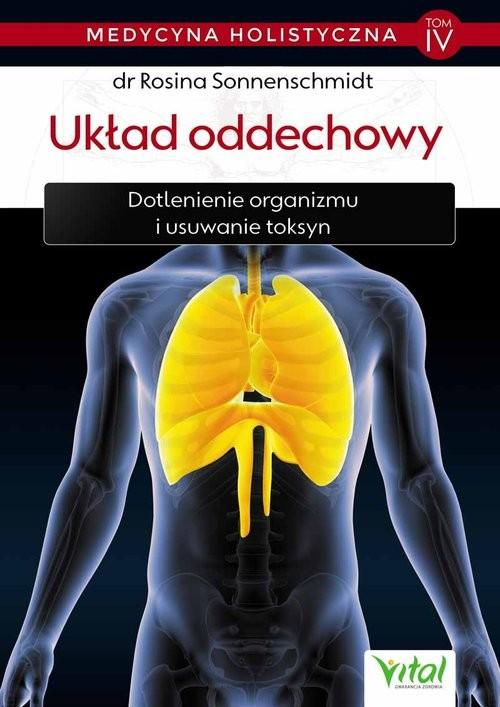okładka Medycyna holistyczna Tom IV Układ oddechowy, Książka | Sonnenschmidt Rosina