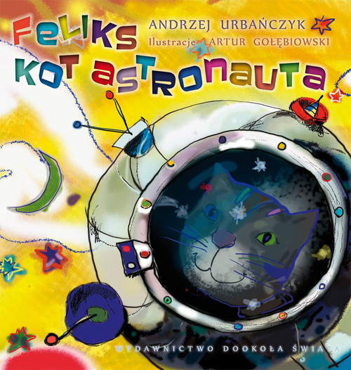 okładka Feliks kot astronautaksiążka      Urbańczyk Andrzej
