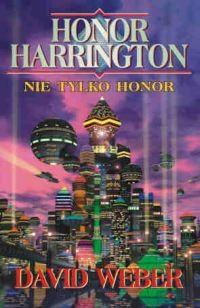 okładka Nie tylko honor, Książka | Weber David