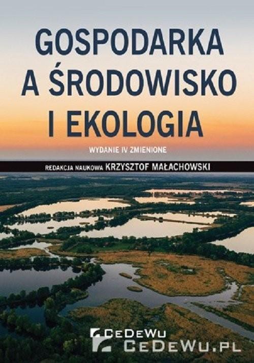 okładka Gospodarka a środowisko i ekologiaksiążka     