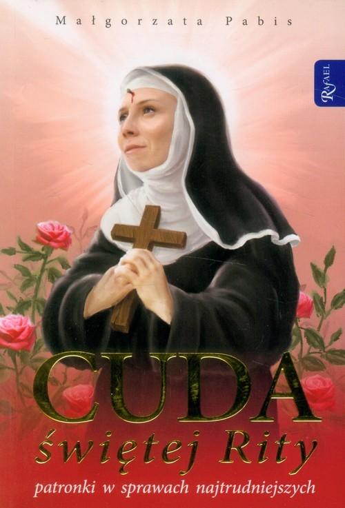 okładka Cuda świętej Rity patronki w sprawach najtrudniejszych, Książka | Małgorzata Pabis