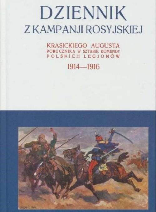 okładka Dziennik z kampanji rosyjskiej Krasickiego Augusta 1914-1916 Tom 2 / Krasicki I.St.książka      Krasicki August