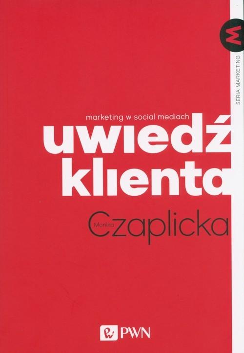 okładka Uwiedź klienta Marketing w social mediach, Książka | Czaplicka Monika